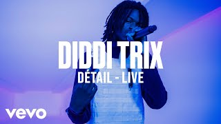 Diddi Trix - Détail (Live) | Vevo DSCVR