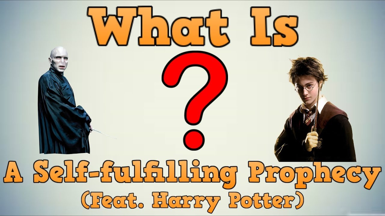 What Is A Self Fulfilling Prophecy Feat Harry Potter Youtube