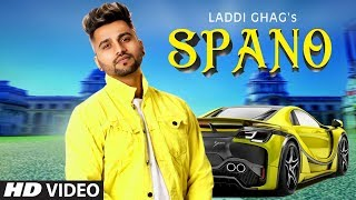 Spano: Laddi Ghag (Full Song) Laddi Gill | Govind Singh | Harry Sondh | Latest Punjabi Songs 2019