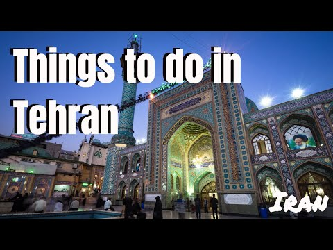 AWESOME THINGS TO DO IN TEHRAN, IRAN