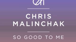 Chris Malinchak - So Good To Me ( SHIBA SAN remix)