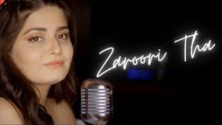Zaroori Tha - Female Cover | @Deepshikha Raina | Rahat Fateh Ali Khan