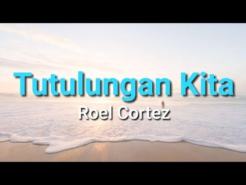 Download Tutulungan Kita - Roel Cortez ( LYRICS )