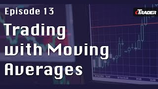 Trading with Moving Averages - Learn to Trade Forex with cTrader episode 13