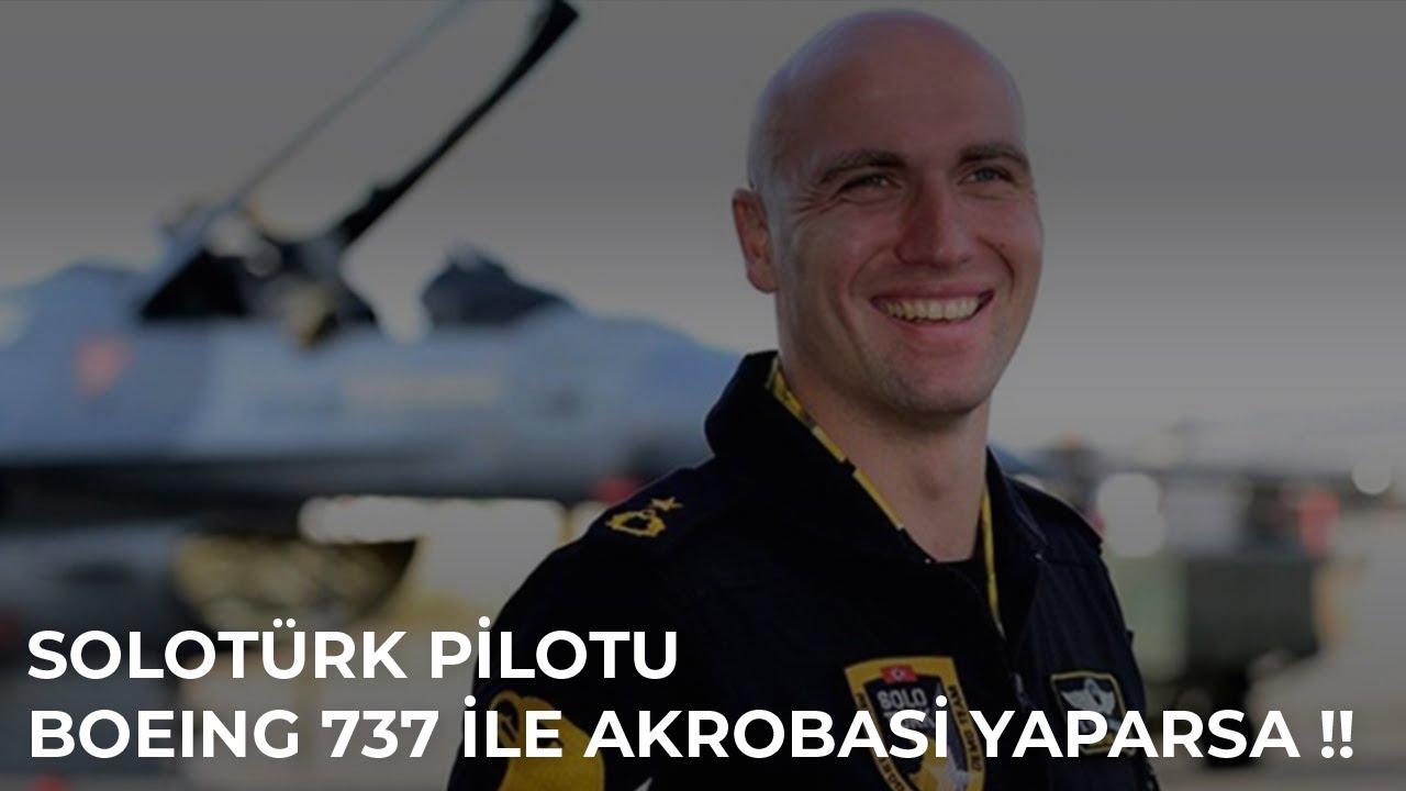 SOLOTÜRK PİLOTU BOEING 737 İLE AKROBASİ YAPARSA !!