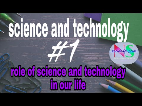 Science And Technology|role Of Science And Technology In Our Lives|ns|lesson 1