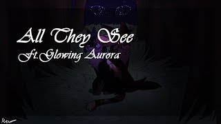 | Cover | All They See [Duet with Glowing Aurora]