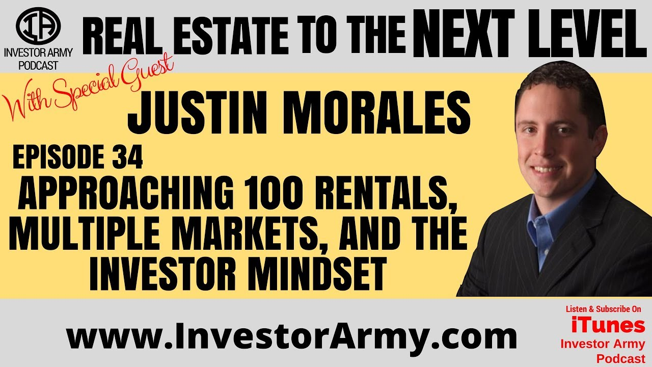 Episode # 34 - Justin Morales  - Approaching 100 Rentals, Multiple Markets, and the Investor Mindset