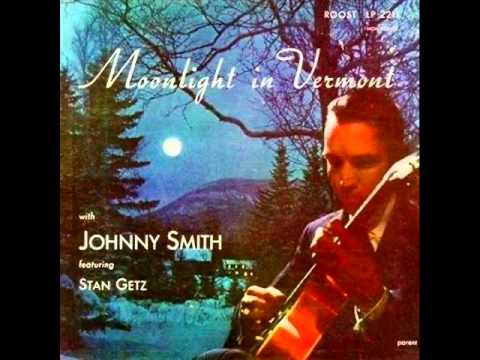 Johnny Smith Quintet - Moonlight in Vermont