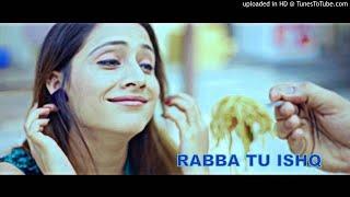 Rabba Tu Ishq Pauna!New Punjabi Song!2017 (Full Audio)