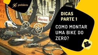 Pedaleria - Como montar uma bike do zero, peça a peça. PARTE 1