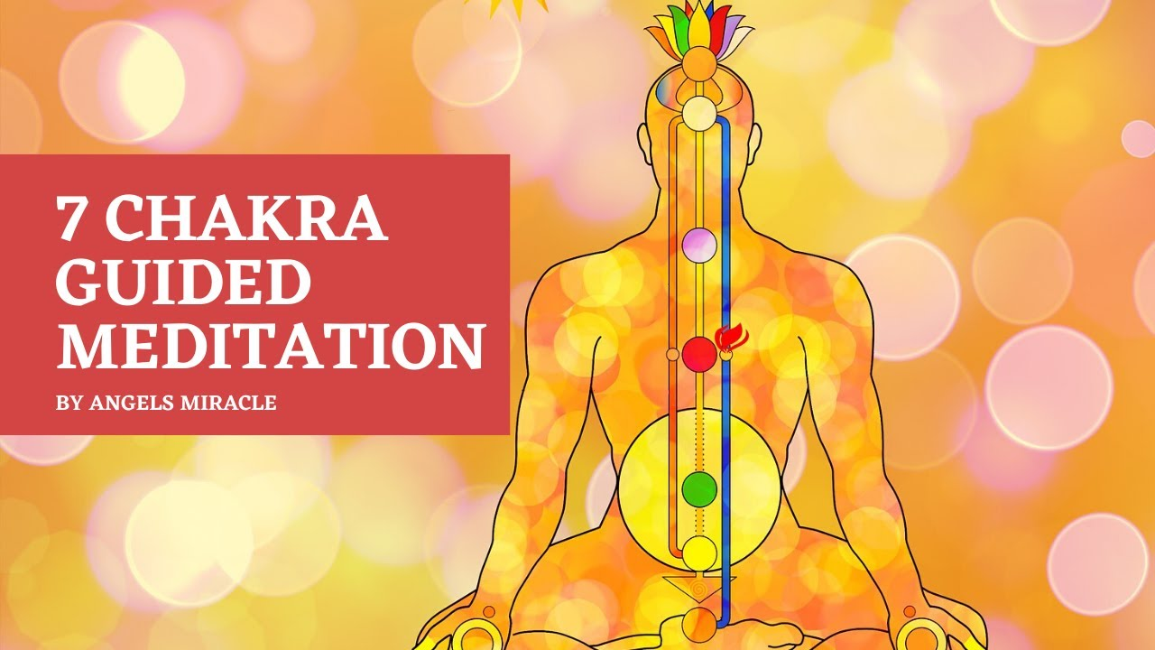 Seven Chakra Guided Meditation for cleansing and balancing chakra | Angels Miracle