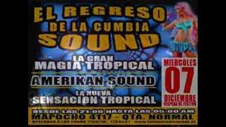 EL REGRESO del SOUND LA TUNA 2011 La Gran Magia Trop, La Nueva Sensacion y AMERIKA´N SOUND.