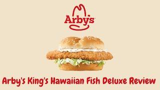 Arby's King's Hawaiian Fish Deluxe Sandwich Review  Best Fast Food Fish Sandwich Series