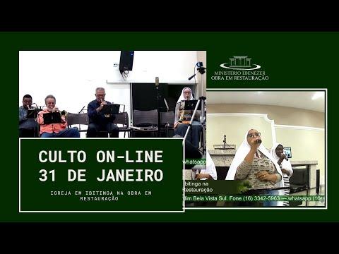 Culto On-Line . 31 Janeiro 2021 - Igreja em Ibitinga na Obra em Restaura��o