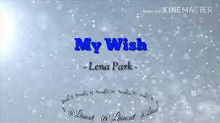 Lirik dan terjemahan lagu My Wish-Lena Park
