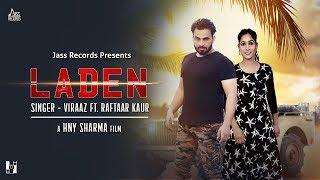Laden  | (Full HD) | Viraaz ft Raftaar Kaur |  New Punjabi Songs 2018 | Latest Punjabi Songs 2018