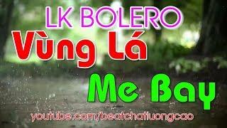 LK Bolero Vùng Lá Me Bay | Tuyệt phẩm bolero Vùng lá me bay | Beat chất lượng cao