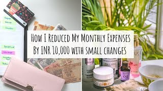 How I Reduced My Monthly Expenses by 10,000 Rs. By Making Small Lifestyle Changes!