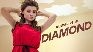 Kuwar Virk: Diamond Full Video Song | Latest Punjabi Song 2015