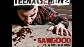 Sawgood ft. A Girl And A Gun - Teenage Blitz (Ajapai Remix)