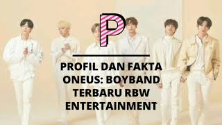 Profil dan Fakta ONEUS: Boyband Terbaru RBW Entertainment