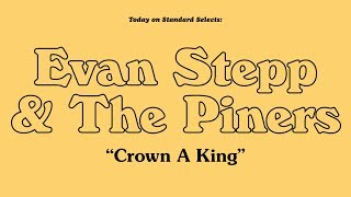 """Standard Selects: Evan Stepp & The Piners """"Crown A King"""""""
