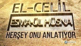 Allah'ın İsimleri - 42: El Celil