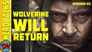 Wolverine will Return ? | Nerd Talks Ep 03 | Explained in Hindi