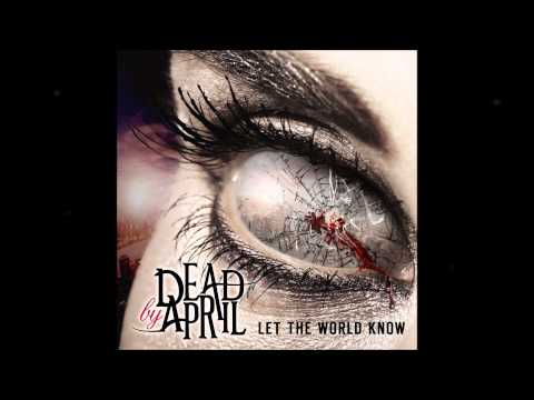 Dead by April - Beautiful Nightmare - Let The World Know