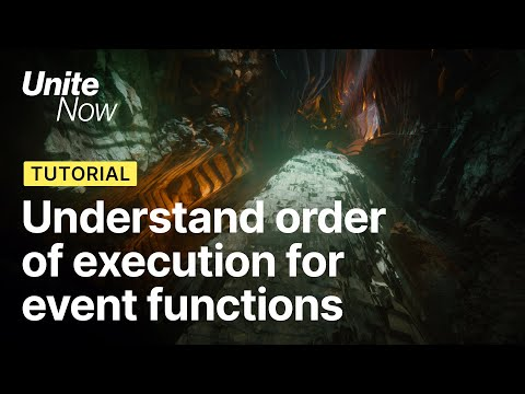 Understanding order of execution for event functions | Unite Now 2020