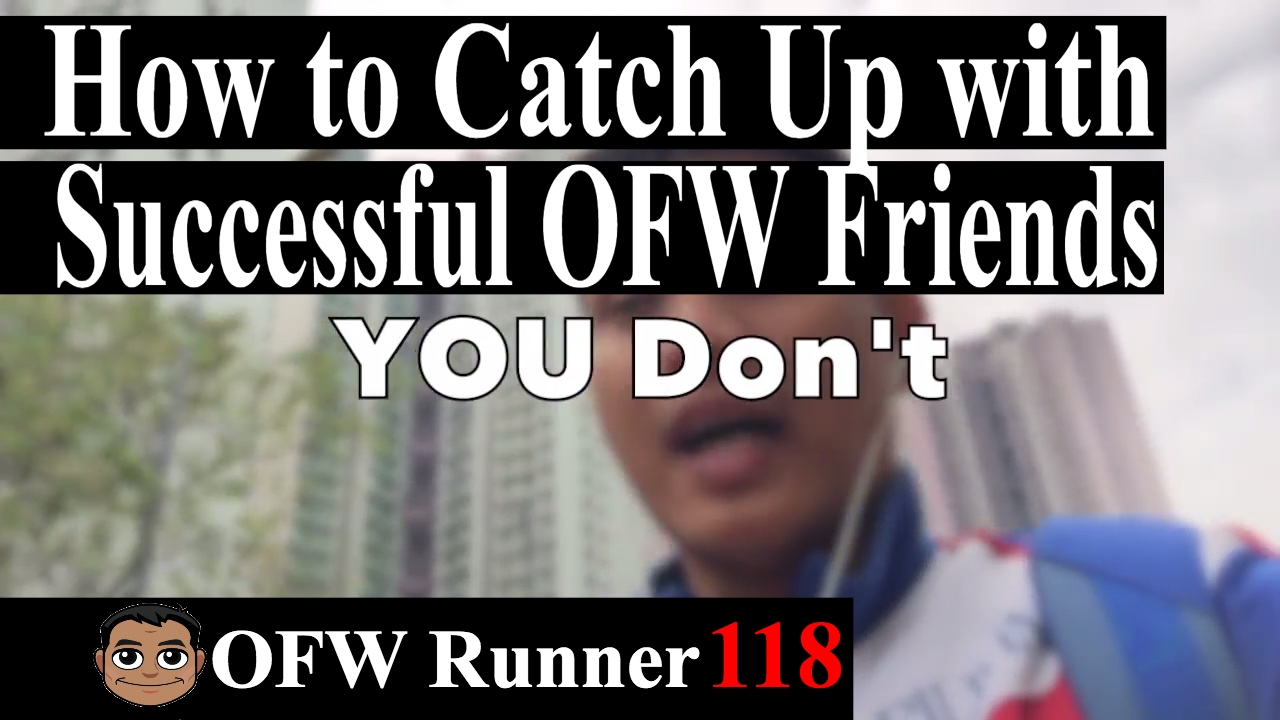 Ofw Runner 118 How To Catch Up With Successful Ofw Friends