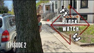 Block Watch (Episode 2)