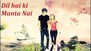 Dil Hai Ki Manta Nai Full Song Download