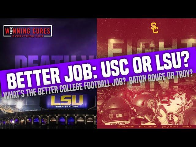 Is LSU a better college football coaching job than USC?