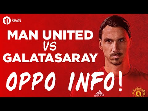 Manchester United vs Galatasaray | TOUR 2016 OPPO INFO!