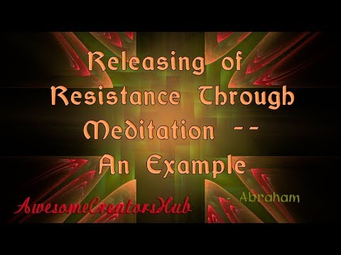Abraham Hicks snippet:  Releasing of Resistance Through Meditation -- An Example