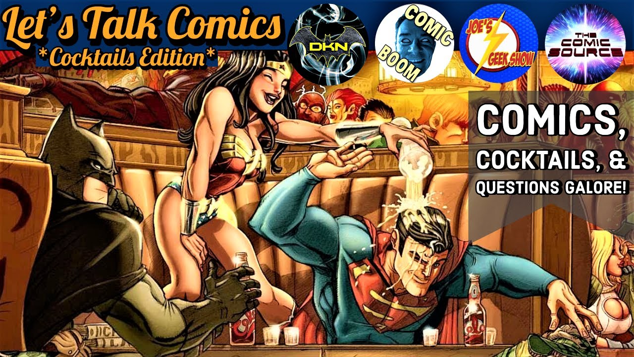 Inebriated Comic Book Questions with Friends | Let's Talk Comics