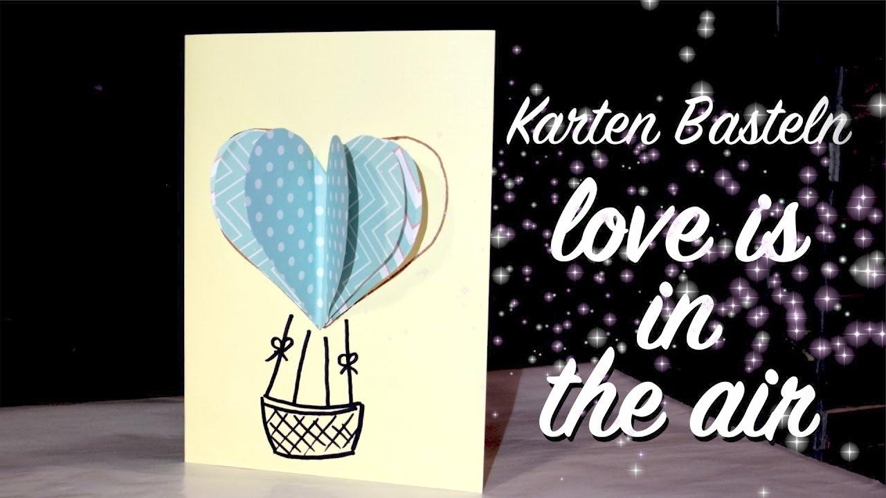 karten basteln love is in the air 3d optik hei luftballon karte mit herz youtube. Black Bedroom Furniture Sets. Home Design Ideas