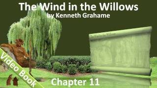Chapter 11 - The Wind in the Willows by Kenneth Grahame -