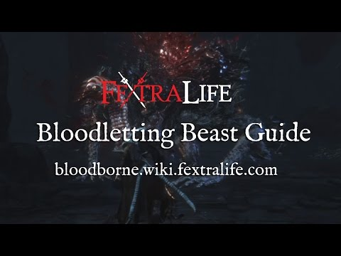 Bloodletting Beast Boss Guide - Bloodborne Wiki Fextralife
