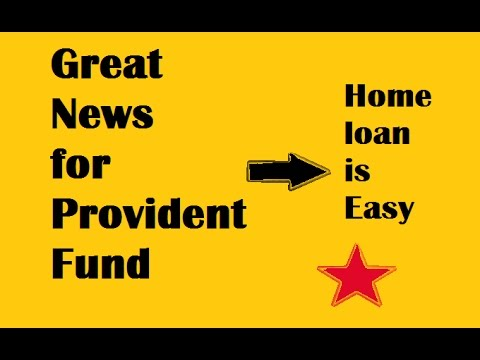 Good News for Employees Provident Fund / Home Loan is Easy from P F/Provident Fund
