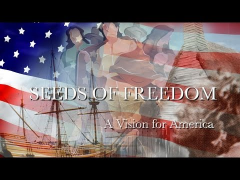 SEEDS OF FREEDOM:  A Vision for America