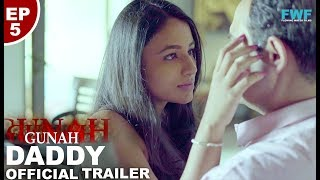 Gunah - DADDY - Episode 5 - Official Trailer | FWFOriginals | Releasing on 12th March 2019