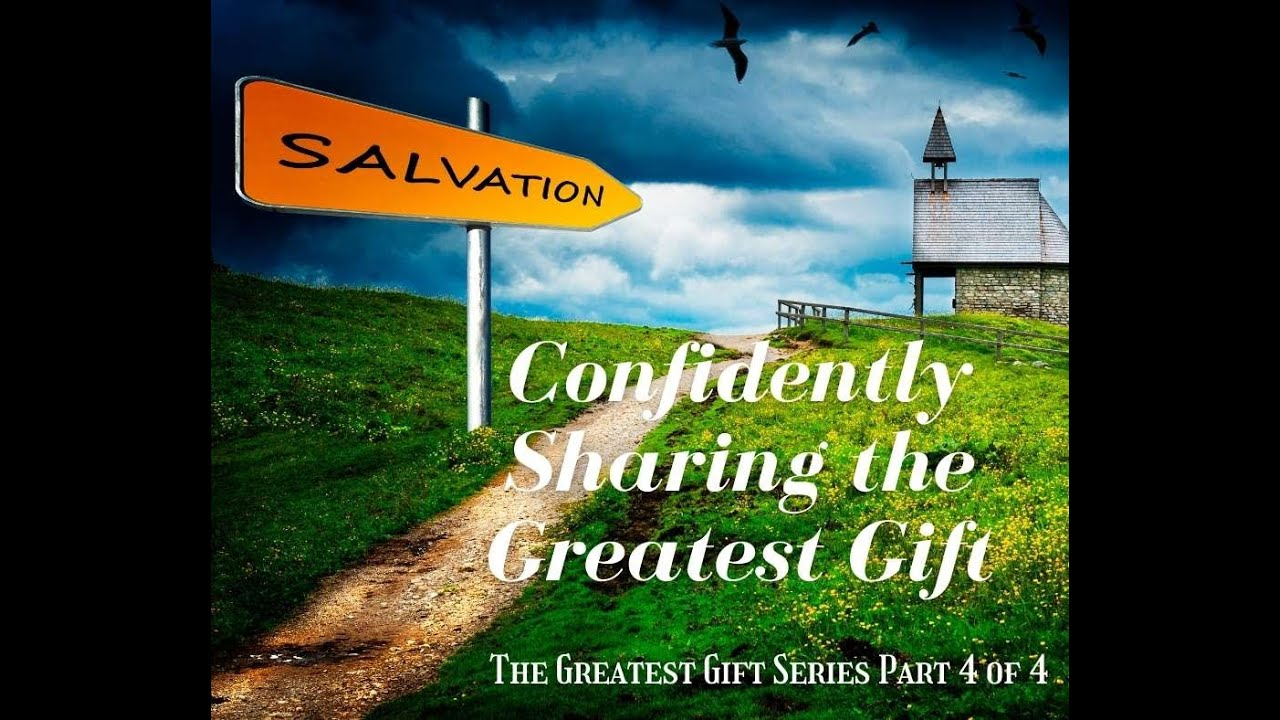 Confidently Sharing the Gospel Part 4