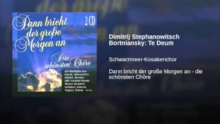 Dimitrij Stephanowitsch Bortniansky: Te Deum