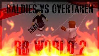 BALDIES VS OVERTAKEN - RB WORLD 2 [GAME 1]