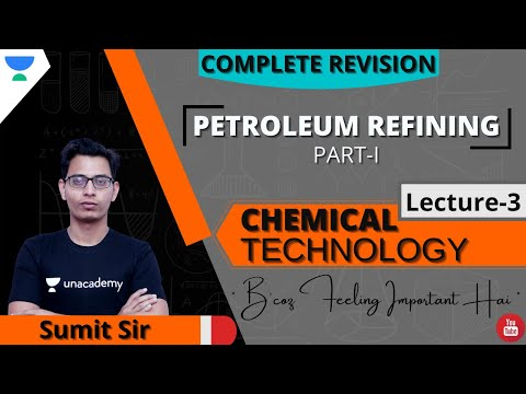 Complete Revision of Petroleum -1 | L:3| Introduction and Refining Units | Chemical Technology