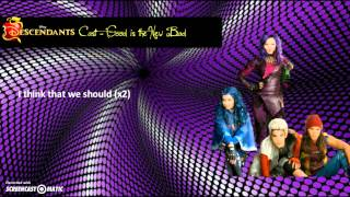 Descendants Cast - Good is the New Bad (Lyrics)