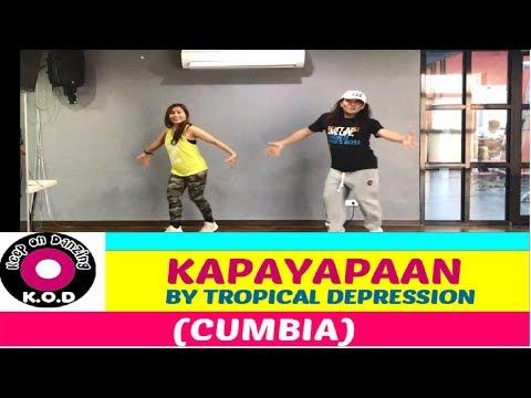 KAPAYAPAAN BY TROPICAL DEPRESSION|FILIPINO MUSIC |CUMBIA |ZUMBA ®|KEEP ON DANZING (KOD)